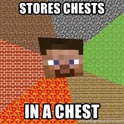 Minecraft Guy - stores chests in a chest