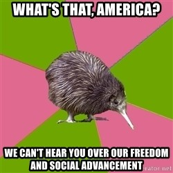 Choir Kiwi - What's that, america? We can't hear you over our freedom and social advancement