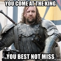 The Hound Mugshot - You come at the king you best not miss
