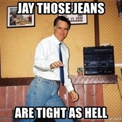 Mom Jeans Mitt - Jay those jeans Are tight as hell