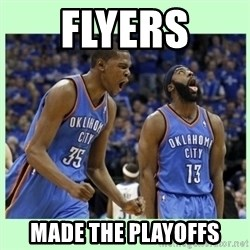 durant harden - FLYERS  MADE THE PLAYOFFS