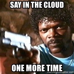 Pulp Fiction - SAY IN THE CLOUD ONE MORE TIME