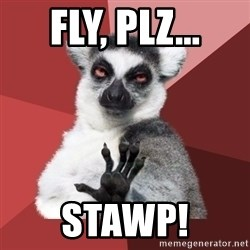 Chill Out Lemur - fly, plz... stawp!
