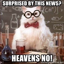 Chemist cat - surprised by this news? heavens no!
