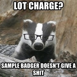 Nerdy Badger - Lot charge? SAMPLE BADGER DOesn't give a shit