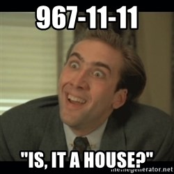 """Nick Cage - 967-11-11 """"Is, it a house?"""""""