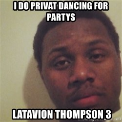 Nick2Known - i do privat dancing for partys  Latavion thompson 3
