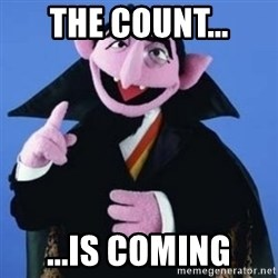 The Count - The Count... ...Is Coming