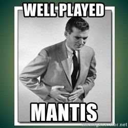 well played - Well played mantis