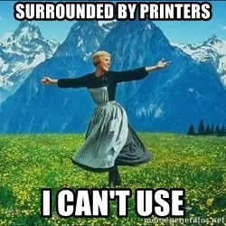 Look at all the things - surrounded by printers i can't use