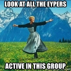 Look at all the things - Look at all the eypers active in this group