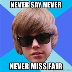 Just Another Justin Bieber - Never say never Never miss fajr