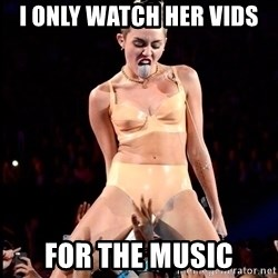 MileyCyru - I only watch her vids for the music