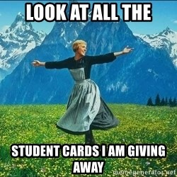 Look at all the things - LOOK AT ALL THE STUDENT CARDS I AM GIVING AWAY