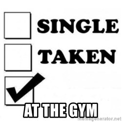 single taken checkbox -  at the gym