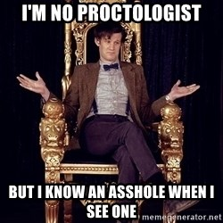 Hipster Doctor Who - I'm no proctologist But I know an asshole when I see one