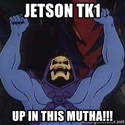 Skeletorz - JETSON TK1 UP in this Mutha!!!