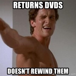 american psycho - rETURNS dvdS dOESN'T rEWIND THEM