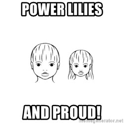 The Purest People in the World - Power Lilies And Proud!