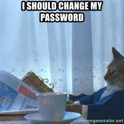 Sophisticated Cat - I should change my password