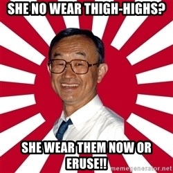 Crazy Perverted Japanese Businessman - she no wear thigh-highs? she wear them now or eruse!!