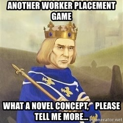 Disdainful King - another worker placement game what a novel concept,    please tell me more...