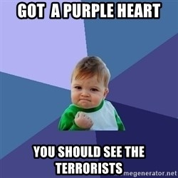 Success Kid - Got  a purple heart you should see the terrorists