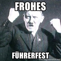 Successful Hitler - frohes führerfest