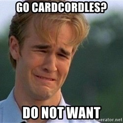 Do Not Want - GO CARDCORDLES? DO NOT WANT