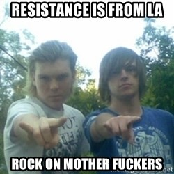 god of punk rock - RESISTANCE is from LA  ROCK ON MOTHER FUCKERS