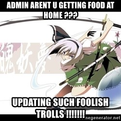 troll face - admin arent u getting food at home ??? updating such foolish trolls !!!!!!!