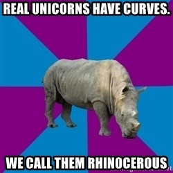 Recovery Rhino - Real Unicorns have curves. We call them Rhinocerous
