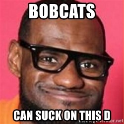LelBron James - Bobcats Can Suck on this D