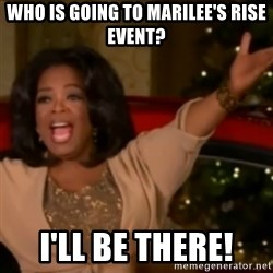The Giving Oprah - who is going to marilee's rise event? i'll be there!