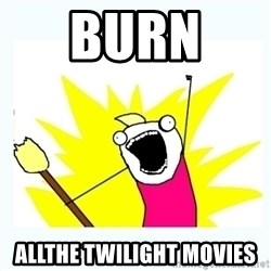 All the things - burn  allthe twilight movies