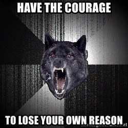 Insanity Wolf - Have the courage To lose your own reason