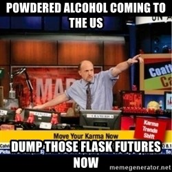 Mad Karma With Jim Cramer - Powdered alcohol coming to the us Dump those flask futures now