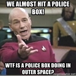 star trek wtf - we almost hit a police box! wtf is a police box doing in outer space?