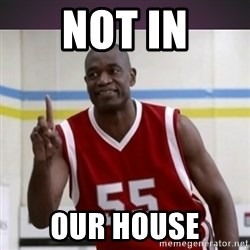 Not in my house Mutombo - Not in OUR HOUSE