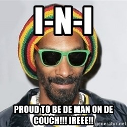 Snoop lion2 - I-N-I proud to be de man on de couch!!! ireee!!