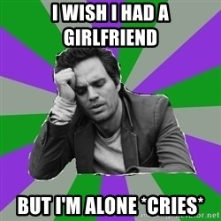 Forever Alone Bruce - I wish I had a girlfriend  But I'm ALONE *cries*