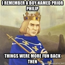 Disdainful King - i remember a boy named prior philip things were more fun back then