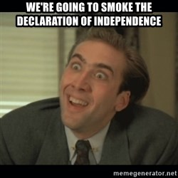 Nick Cage - We're going to smoke the Declaration of Independence