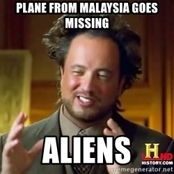 ancient alien guy - plane from malaysia goes missing aliens