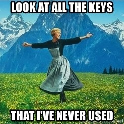Look at all the things - Look at all the keys that i've never used