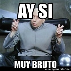 dr. evil quotation marks - ay si   muy bruto