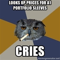 Art Student Owl - looks up prices for a1 portfolio sleeves cries