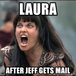 xena mad - Laura after jeff gets mail