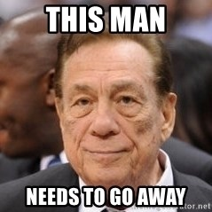 Donald Sterling - This man needs to go away