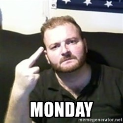 Angry Drunken Comedian -  Monday